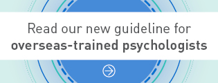 Read our new guideline for overseas-trained psychologists